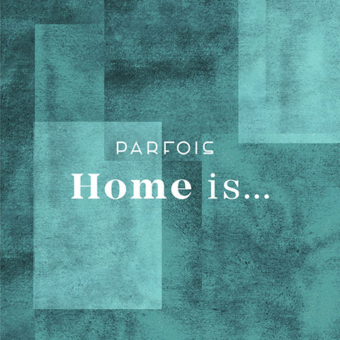 Parfois Home is…